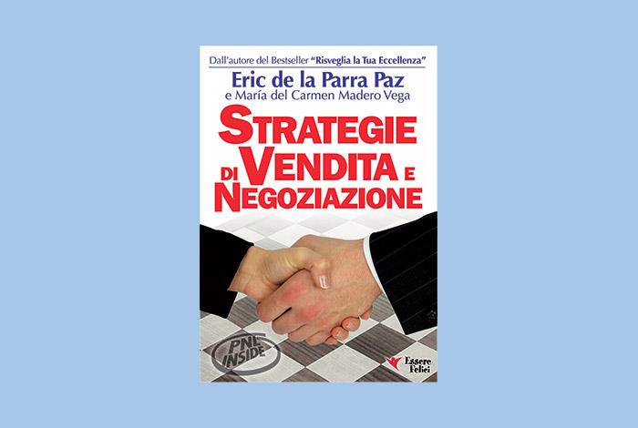 STRATEGIE_DI_VENDITA_E_NEGOZIAZIONE_ERIC_DE_LA_PARRA_PAZ